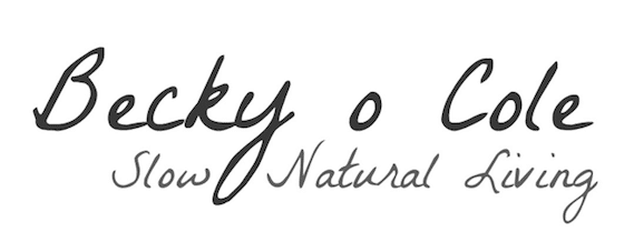 Becky O Cole Slow Living Natural Lifestyle Blog
