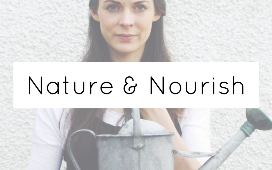 My Natural, Slow Living Podcast is here-Nature & Nourish